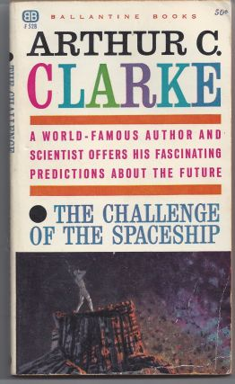 The Challenge of the Spaceship. Arthur C. Clarke