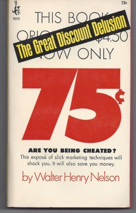The Great Discount Delusion. Walter Henry Nelson