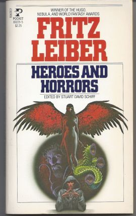 Heroes and Horrors. Fritz Lieber