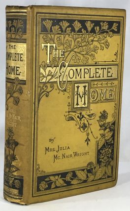 The Complete Home: An Encyclopedia of Domestic Life and Affairs. Julia McNair Wright