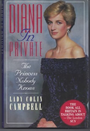 Diana in Private: The Princess Nobody Knows. Lady Colin Campbell