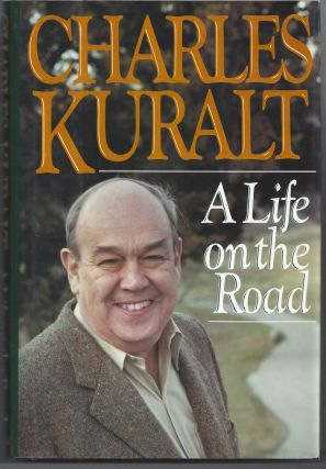 A Life on the Road. Charles Kuralt