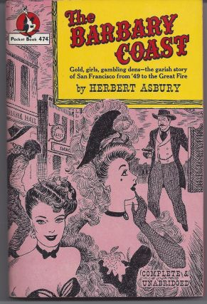 The Barbary Coast. Herbert Asbury