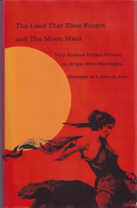 The Land That Time Forgot and The Moon Maid. Edgar Rice Burroughs