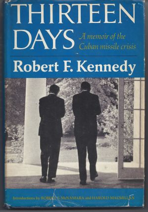 Thirteen Days. Robert F. Kennedy