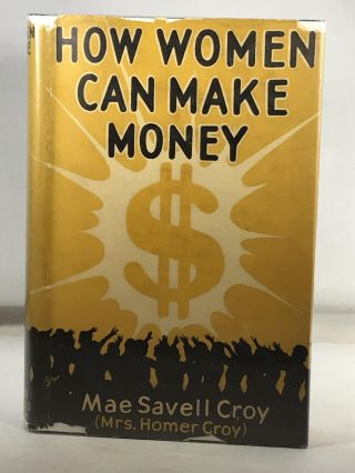 How Women Can Make Money. Mae Savell Croy