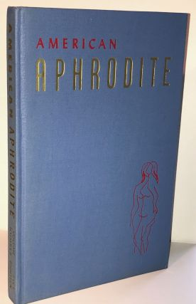 American Aphrodite; A Quarterly of the Fancy-Free Volume Five, Number Eighteen