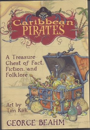 Caribbean Pirates: A Treasure Chest of Fact, Fiction, and Folklore. George Beahm