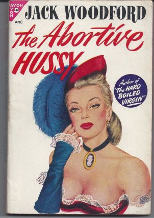 The Abortive Hussy. Jack Woodford