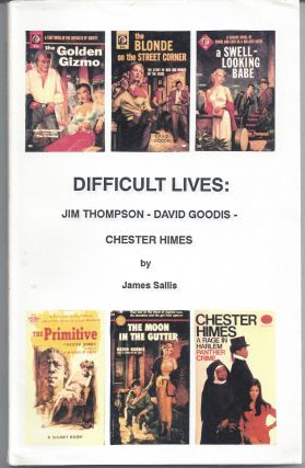Difficult Lives: Jim Thompson-David Goodis-Chester Himes