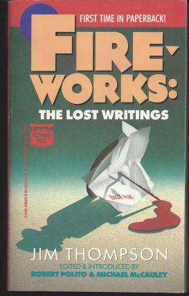 Fireworks: The Lost Writings. Jim Thompson