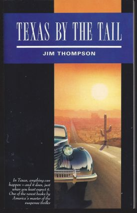 Texas by the Tail. Jim Thompson
