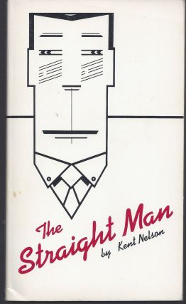 The Straight Man. Kent Nelson