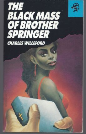 The Black Mass of Brother Springer (Saturday Night Special). Charles Willeford