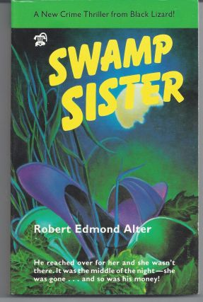 Swamp Sister. Robert Edmond Alter