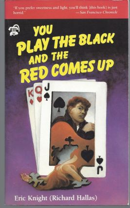 You Play the Black and the Red Comes Up. Eric Knight, Richard Hallas