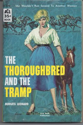 The Thoroughbred and the Tramp (Horse Racing). Burgess Leonard