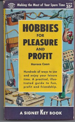 Hobbies for Pleasure and Profit. Horace Coon