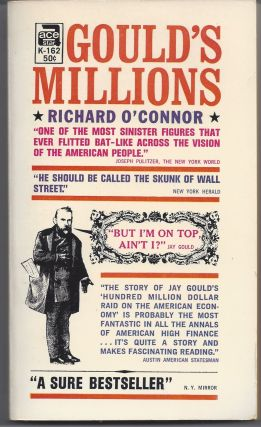 Gould's Millions. Richard O'Connor