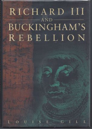 Richard III and Buckingham's Rebellion. Louise Gill