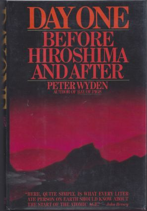 Day One: Before Hiroshima and After. Peter Wyden