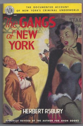 The Gnags of New York. Herbert Asbury