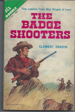 The Badge Shooters / Massacre Basing. Clement / Wynne Frank Hardin