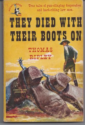 Ripley, Thomas. They Died With Their Boots On