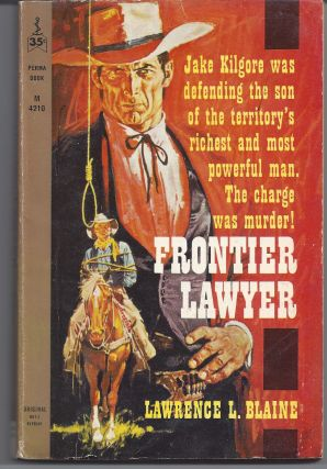 Frontier Lawyer. Lawrence L. Blaine