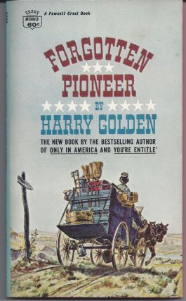 Forgotten Pioneer. Harry Golden