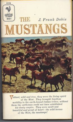 The Mustangs. J. Frank Dobie