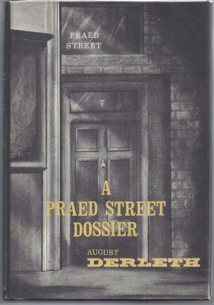 A Praed Street Dossier. Derleth August