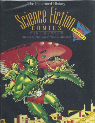 The Illustrated History of Science FIction Comics. Mike Benton