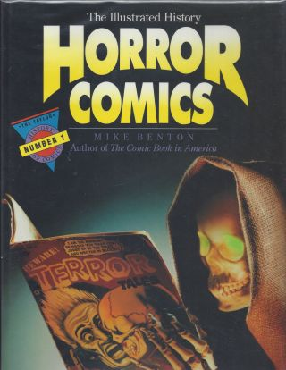 The Illustrated History of Horror Comics. Mike Benton