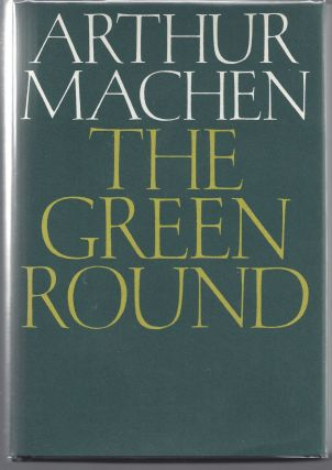 The Green Round. Arthur Machen