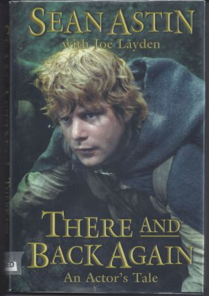 There and Back Again: An Actor's Tale. Sean Astin, Joe Layden