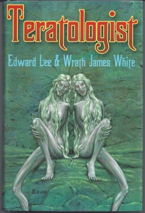 Teratologist - Signed Limited. Edward Lee, Wrath James White