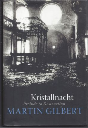 Kristallnacht: Prelude to Destruction. Martin Gilbert