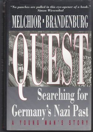 Quest: Searching for Germany's Nazi Past. Ib Melchior, Frank Brandenburg