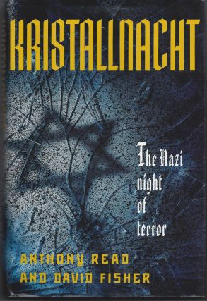 Kristallnacht: The Nazi Night of Terror. Anthony Read, David Fisher