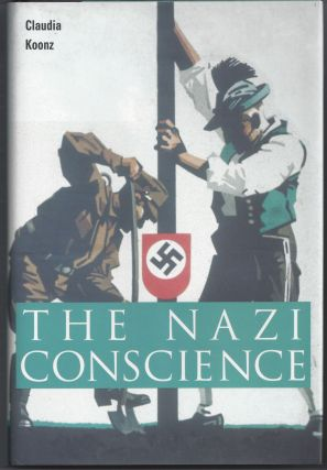 The Nazi Conscience. Claudia Koonz