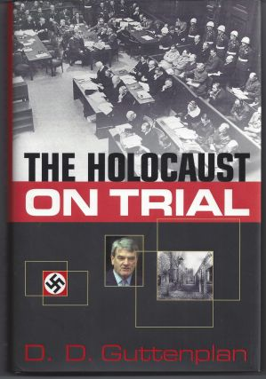 The Holocaust on Trial. D. D. Guttenplan