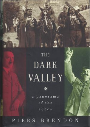 The Dark Valley: A Panorama of the 1930s. Piers Brendon