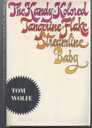 The Kandy Kolored Tangerine Flake Streamline Baby. Tom Wolfe