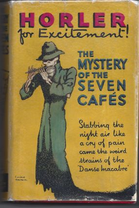 The Mystery of the Seven Cafes. Sydney Horler