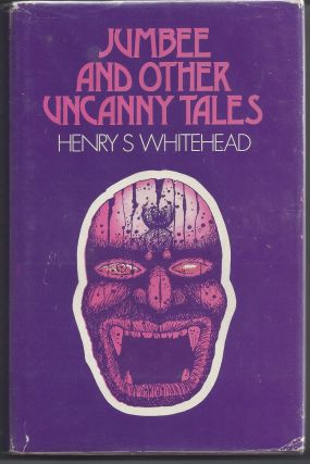 Jumbee and Other Uncanny Tales. Henry S. Whitehead