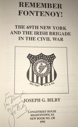 Remember Fontenoy: The 69th New York and the Irish Brigade in the Civil War