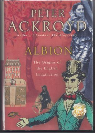 Albion: Origins of the English Imagination. Peter Ackroyd