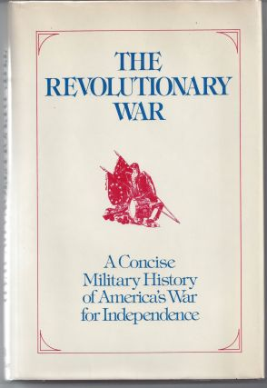 The Revolutionary War: A Concise Military History of America's War for Independence, Adapted from...
