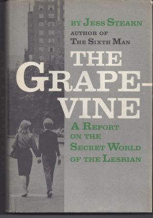 The Grapevine: A Report on the Secret World of the Lesbian. Jess Stearn